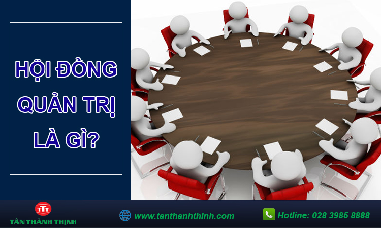 Hội đồng quản trị là gì?