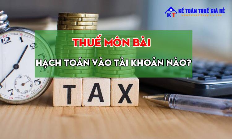 Thuế môn bài hạch toán vào tài khoản nào?